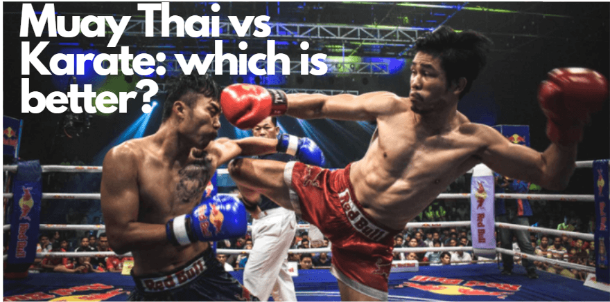 Muay Thai vs Karate: which is better?