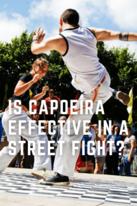 Is capoeira effective in a street fight?